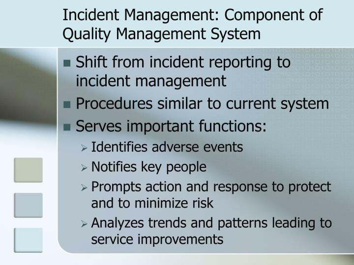 Incident Management: Component of Quality Management System