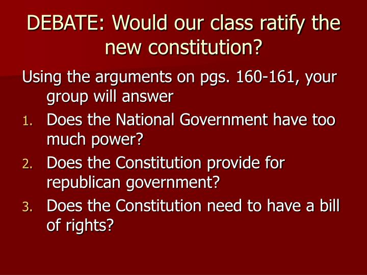 DEBATE: Would our class ratify the new constitution?