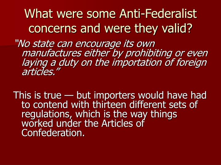 What were some Anti-Federalist concerns and were they valid?