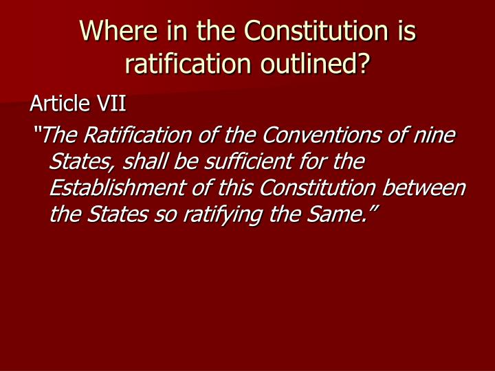 Where in the Constitution is ratification outlined?
