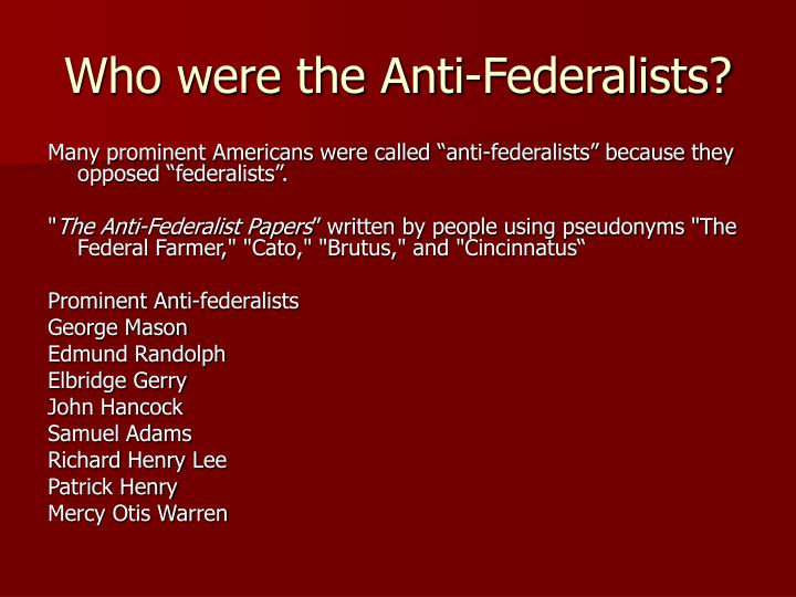Who were the Anti-Federalists?