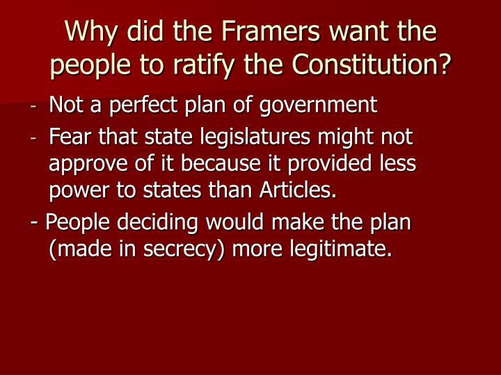 Why did the Framers want the people to ratify the Constitution?