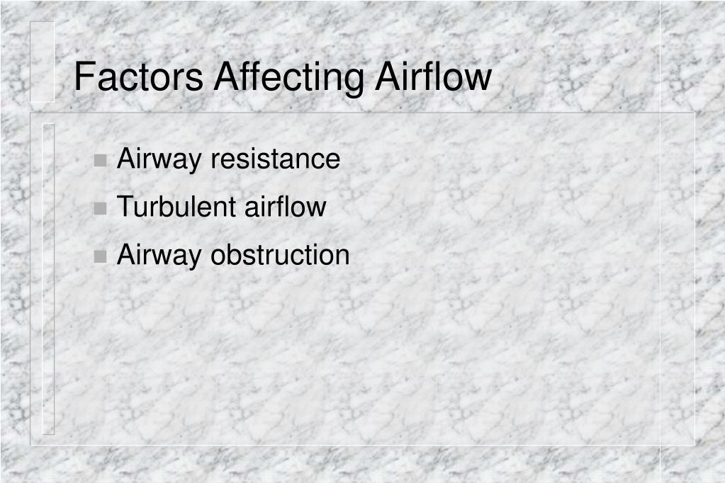 Factors Affecting Airflow