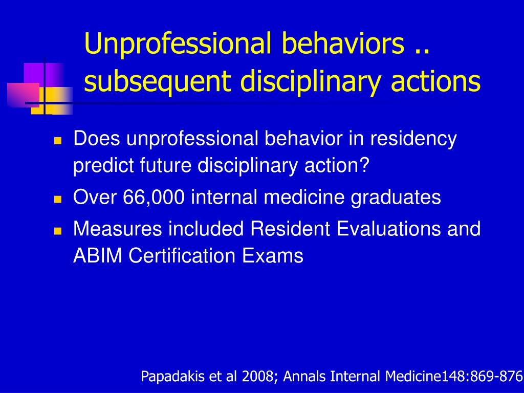 Unprofessional behaviors .. subsequent disciplinary actions