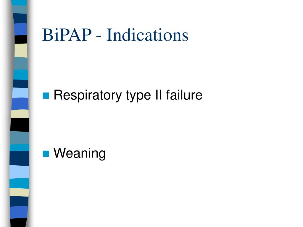 BiPAP - Indications