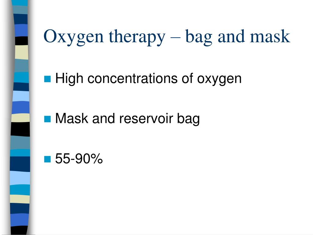 Oxygen therapy – bag and mask