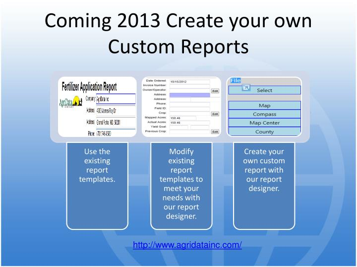 Coming 2013 Create your own Custom Reports