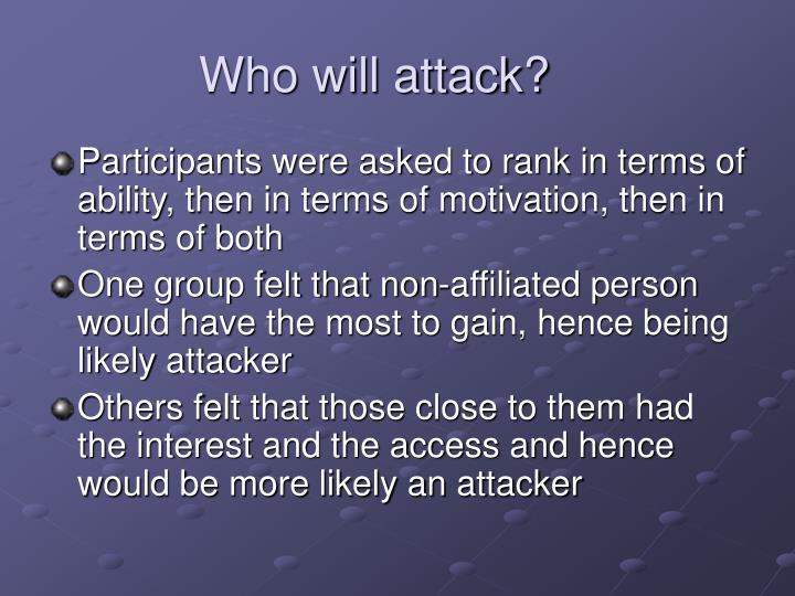 Who will attack?