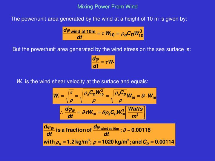The power/unit area generated by the wind at a height of 10 m is given by: