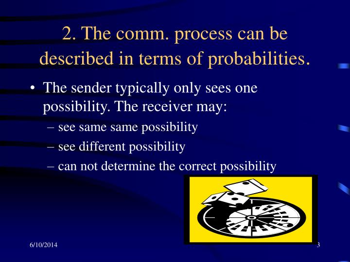 2 the comm process can be described in terms of probabilities