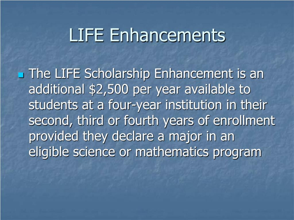 LIFE Enhancements