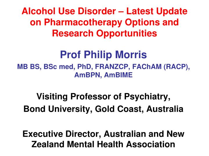 Alcohol Use Disorder – Latest Update on Pharmacotherapy Options and Research Opportunities