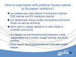 how to cope better with political issues related to european statistics