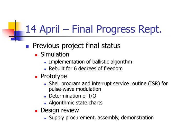 14 April – Final Progress Rept.