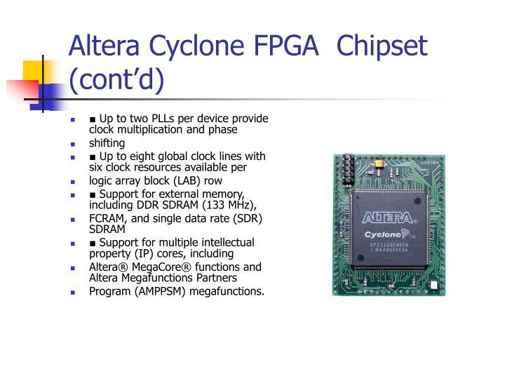 Altera Cyclone FPGA  Chipset (cont'd)
