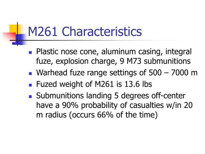 M261 Characteristics