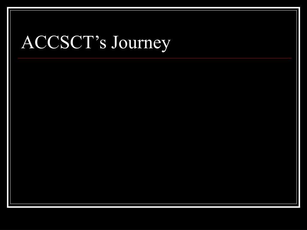 ACCSCT's Journey