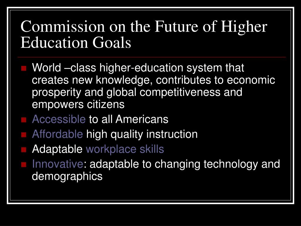Commission on the Future of Higher Education Goals