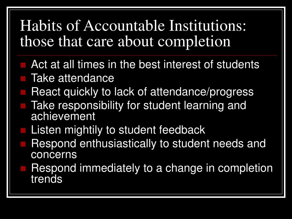 Habits of Accountable Institutions: those that care about completion