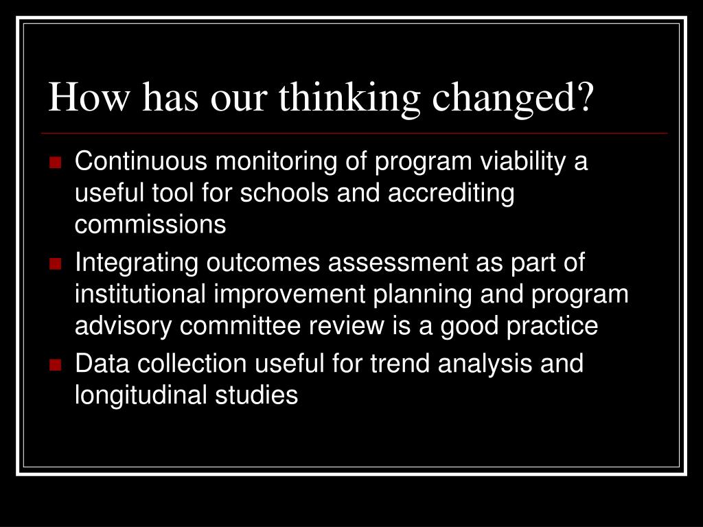 How has our thinking changed?