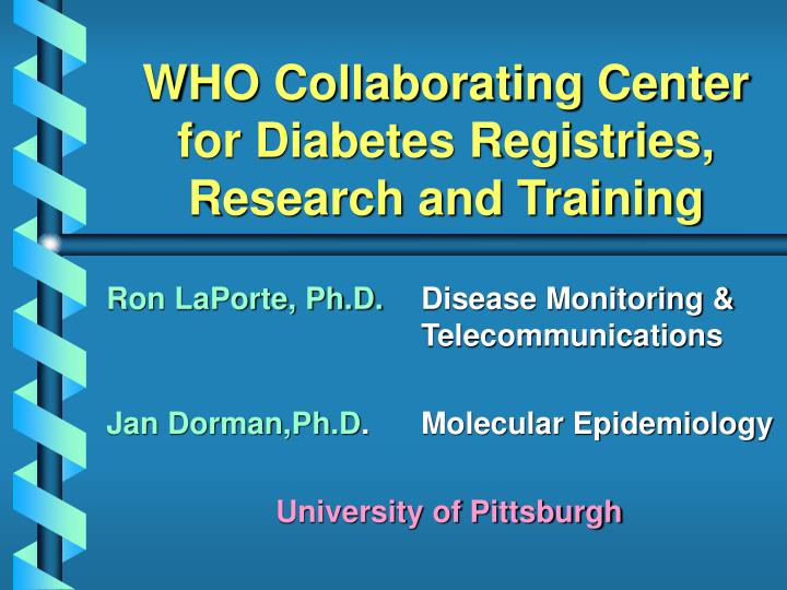 WHO Collaborating Center for Diabetes Registries, Research and Training