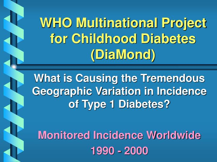 WHO Multinational Project for Childhood Diabetes (DiaMond)