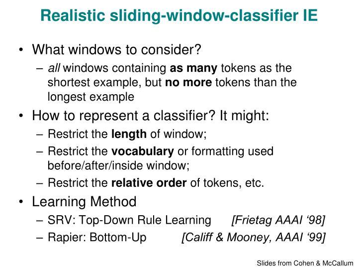 Realistic sliding-window-classifier IE