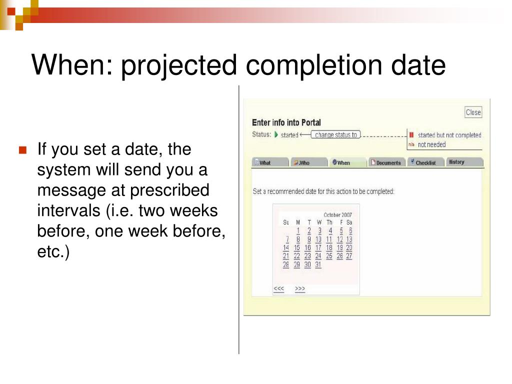 When: projected completion date