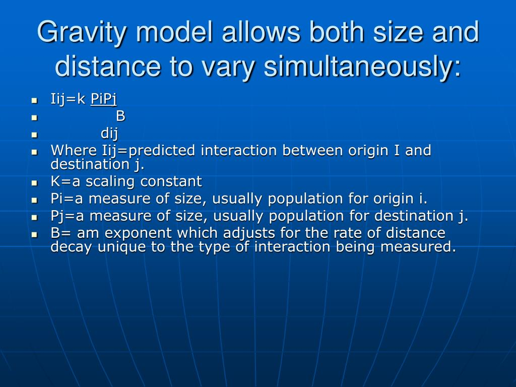 Gravity model allows both size and distance to vary simultaneously: