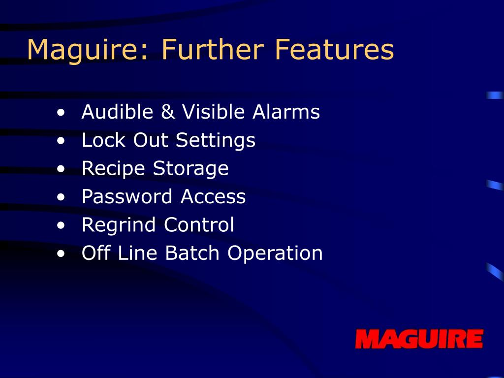 Maguire: Further Features