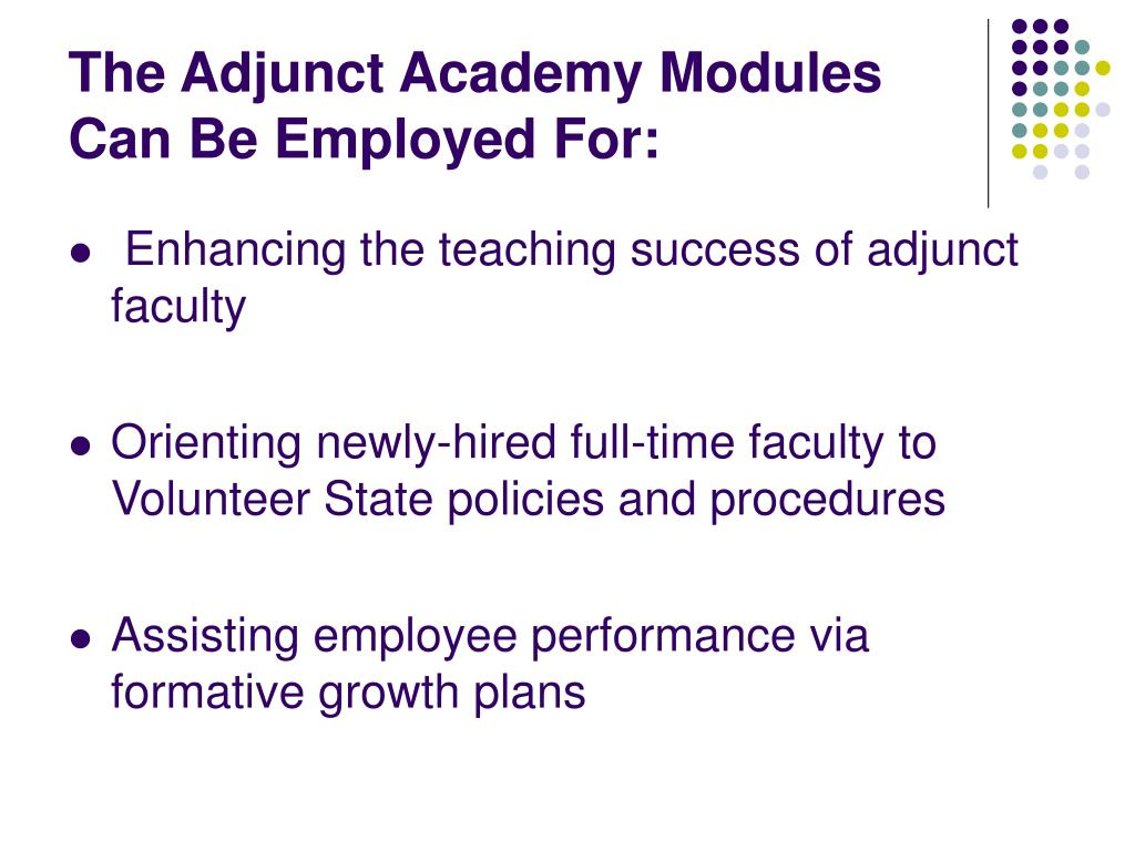 The Adjunct Academy Modules Can Be Employed For: