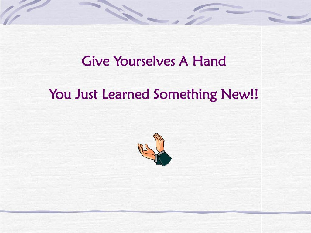 Give Yourselves A Hand