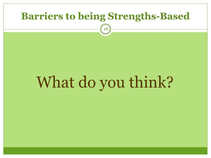 Barriers to being Strengths-Based
