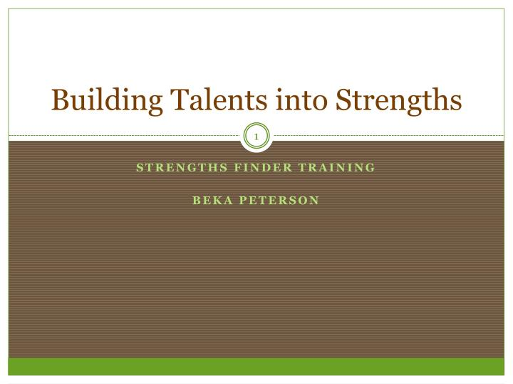 Building talents into strengths