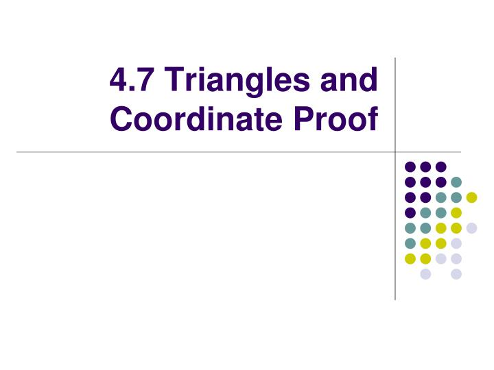 4 7 triangles and coordinate proof