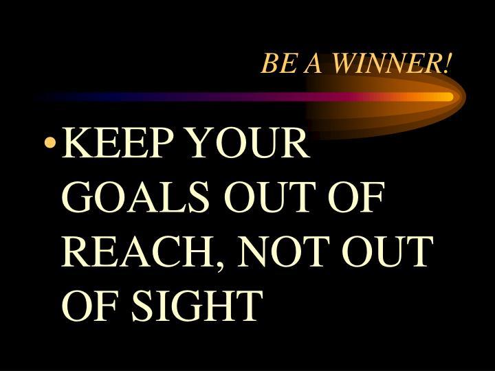 BE A WINNER!