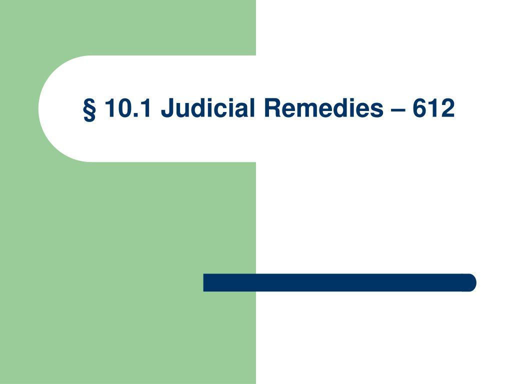 § 10.1 Judicial Remedies – 612