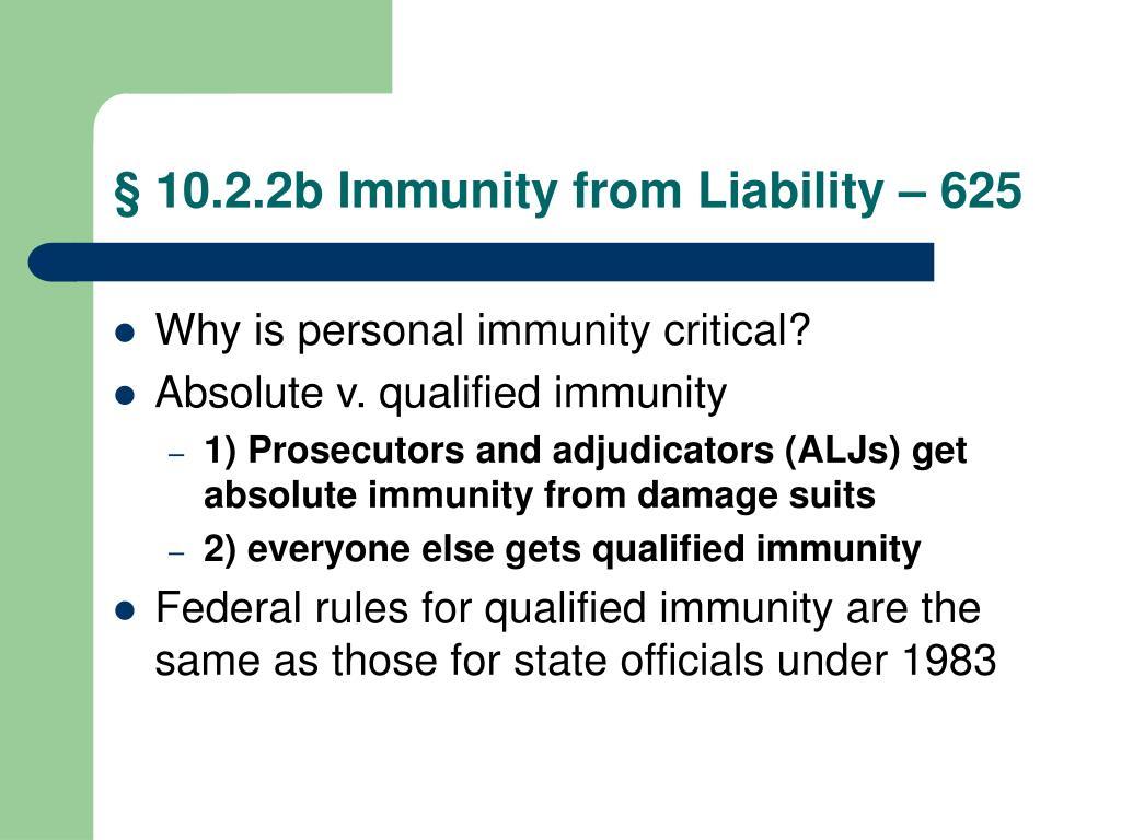 § 10.2.2b Immunity from Liability – 625