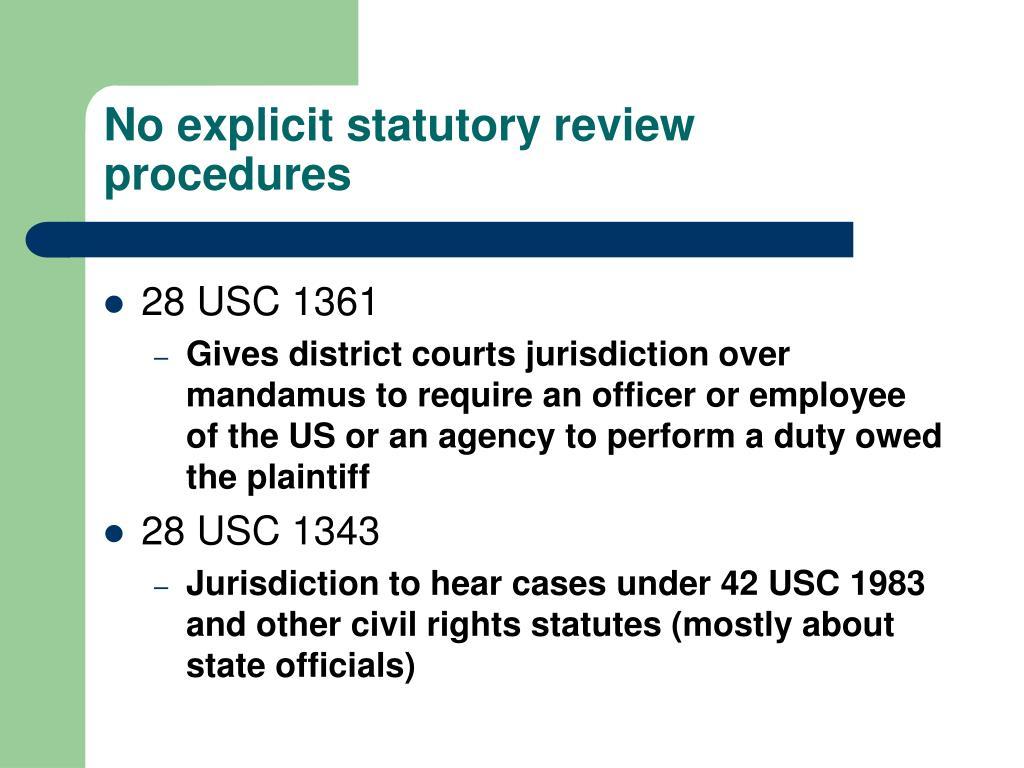No explicit statutory review procedures