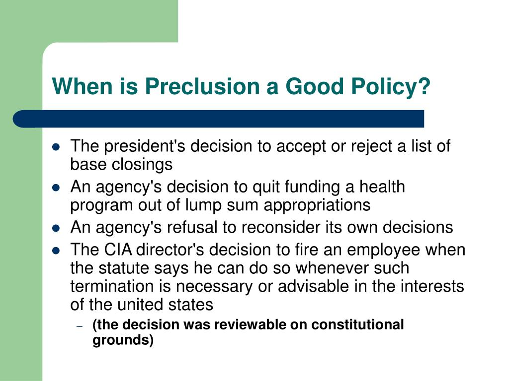 When is Preclusion a Good Policy?
