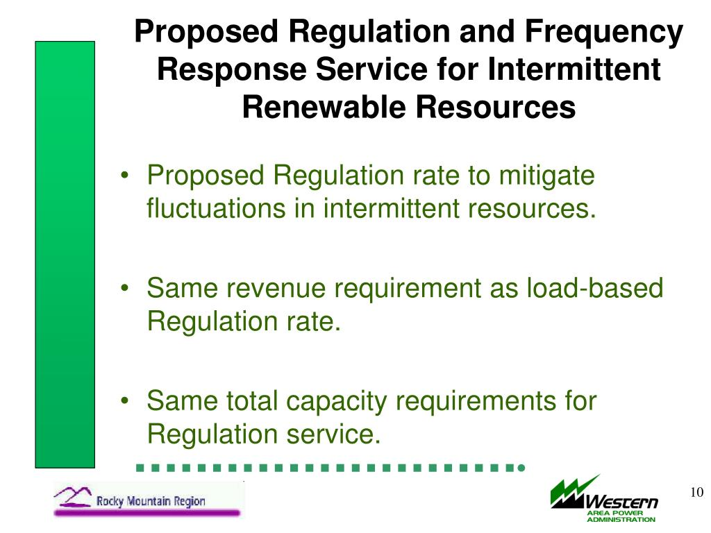 Proposed Regulation and Frequency Response Service for Intermittent Renewable Resources