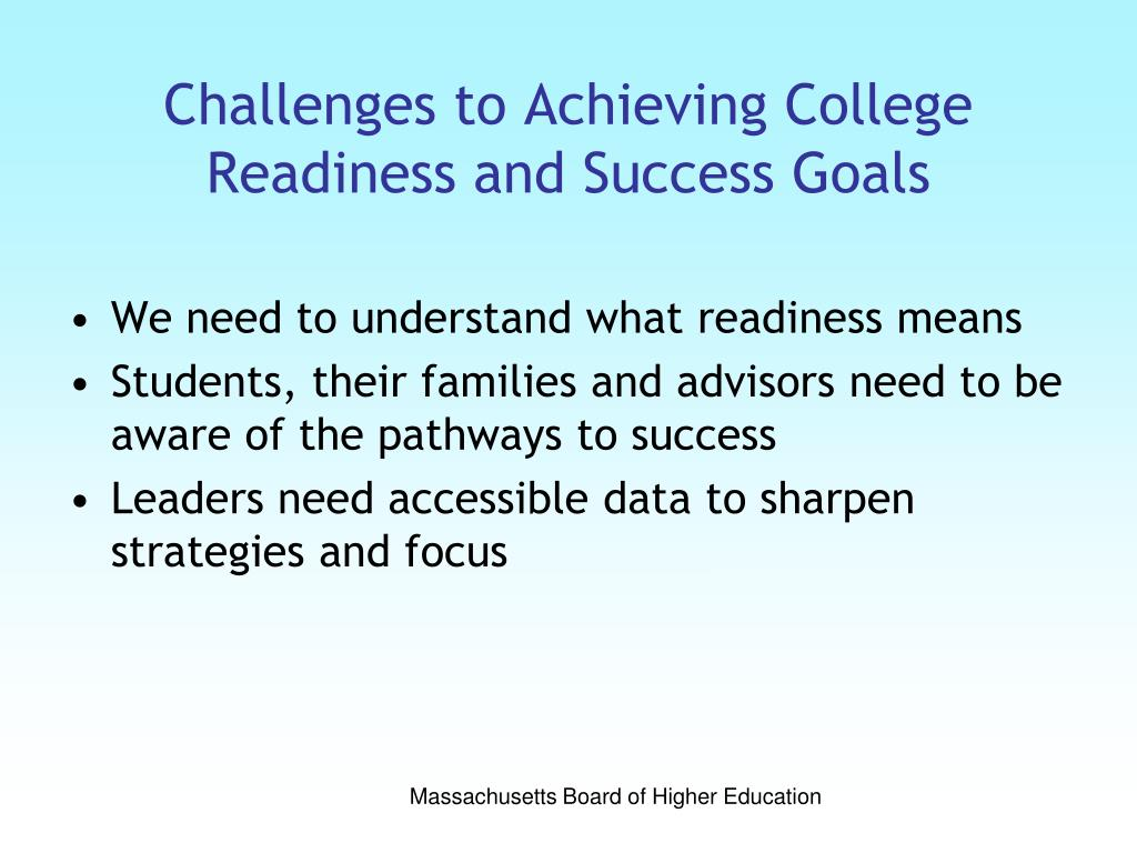 Challenges to Achieving College Readiness and Success Goals