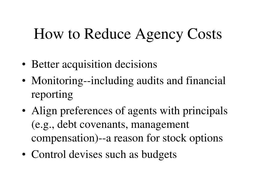 How to Reduce Agency Costs