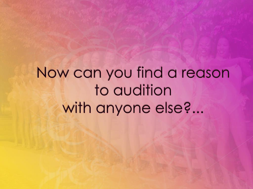 Now can you find a reason to audition