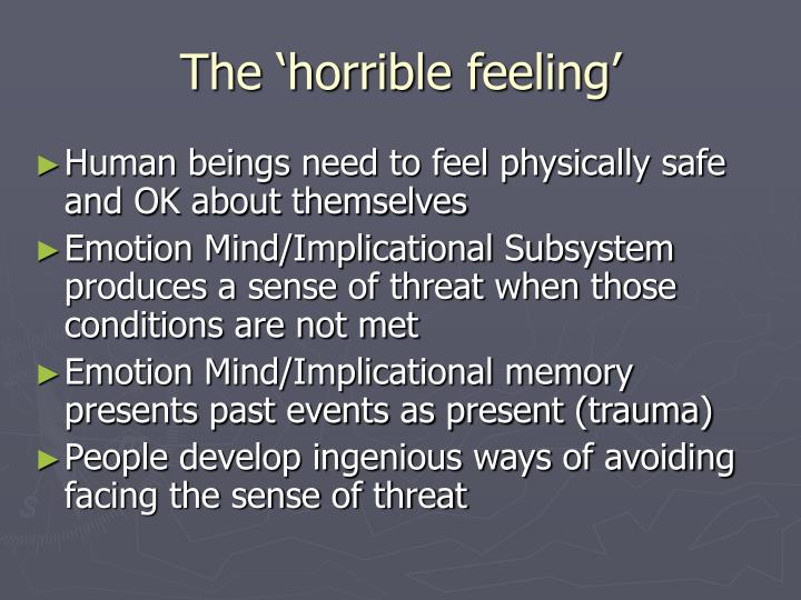 The 'horrible feeling'