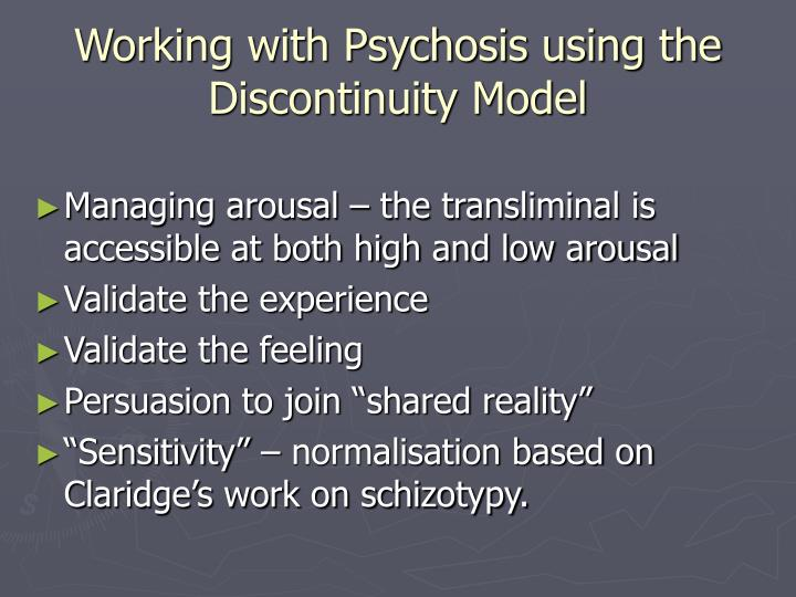 Working with Psychosis using the Discontinuity Model
