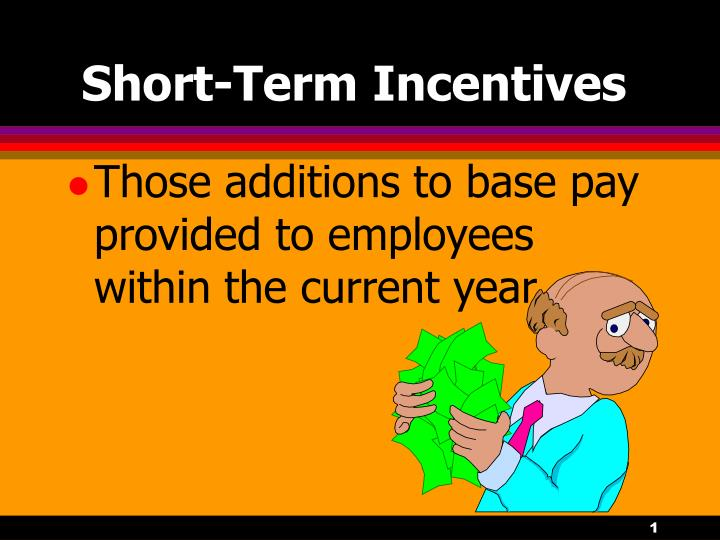 Short term incentives