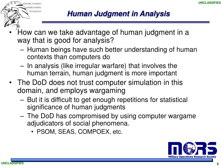 Human judgment in analysis