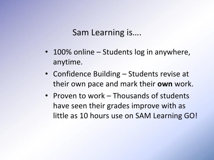 Sam Learning is….