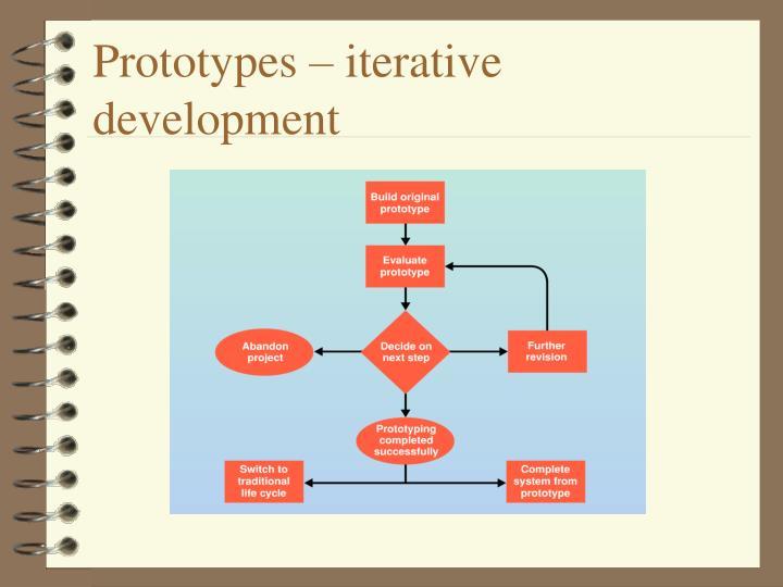 Prototypes – iterative development